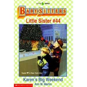 Karens Big Weekend (Baby Sitters Little Sister, No. 44