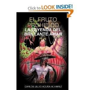 El Fruto Prohibido la Leyenda Del Brillante Amar (Spanish Edition)
