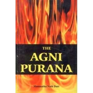The Agni Purana: Translated into English (2 Volume Set) Sri Garib