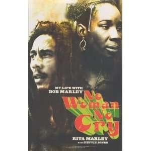 No Woman No Cry My Life with Bob Marley [Hardcover] Rita Marley