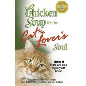 Chicken Soup for the Cat Lovers Soul Stories of Feline