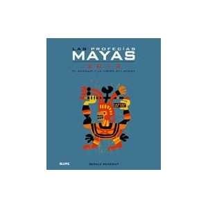 Las profecias mayas 2012: El mensaje y la vision del mundo